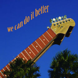 We can do it better